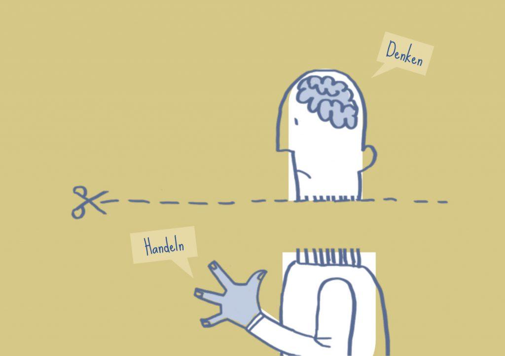 Entfremdung von Denken und Handeln